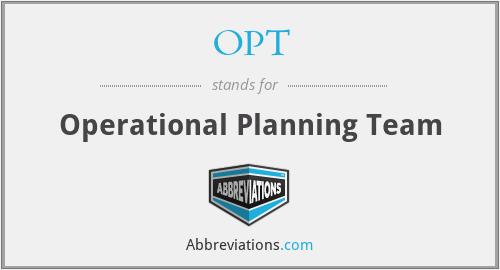 OPT - Operational Planning Team