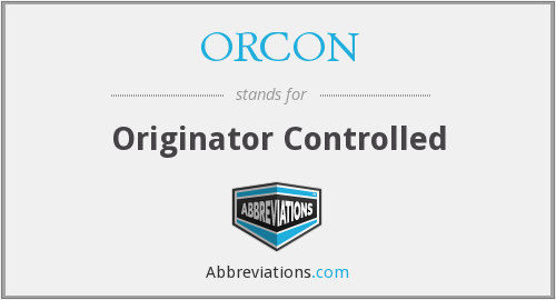 ORCON - Originator Controlled