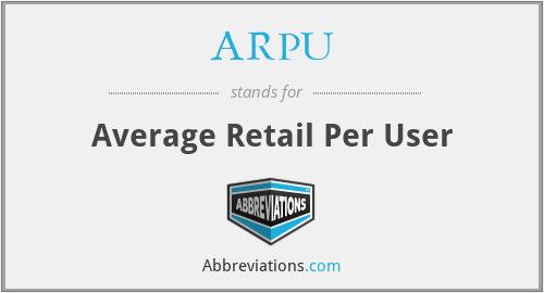 ARPU - Average Retail Per User