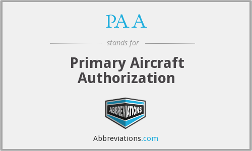 PAA - Primary Aircraft Authorization