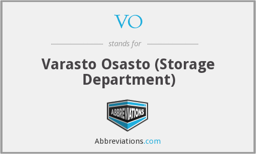 VO - Varasto Osasto (Storage Department)
