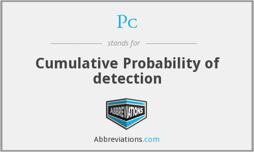 Pc - Cumulative Probability of detection
