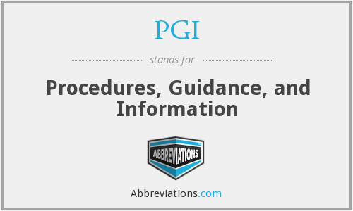 PGI - Procedures, Guidance, and Information