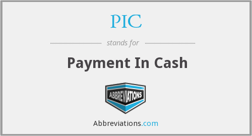 PIC - Payment In Cash