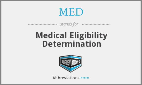 MED - Medical Eligibility Determination