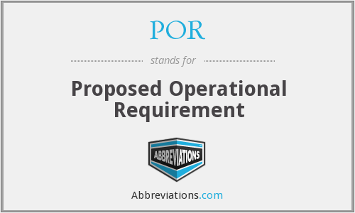 POR - Proposed Operational Requirement