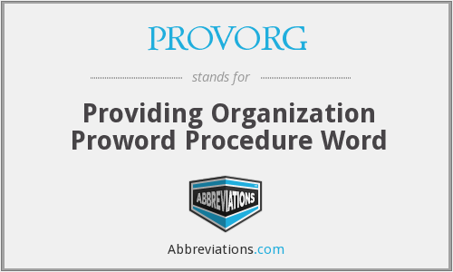 PROVORG - Providing Organization Proword Procedure Word