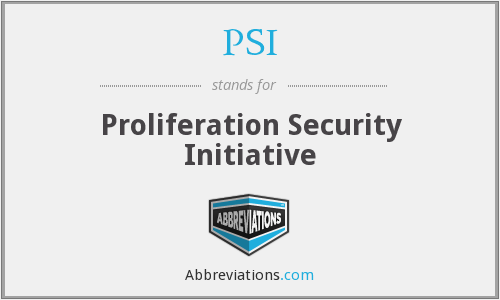 PSI - Proliferation Security Initiative Psi Pounds Per Square Inch