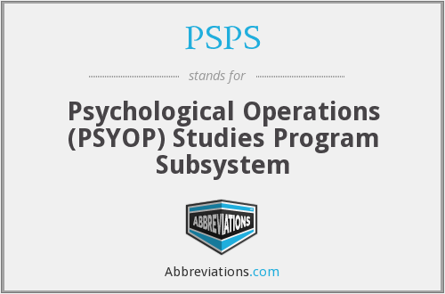 PSPS - Psychological Operations (PSYOP) Studies Program Subsystem