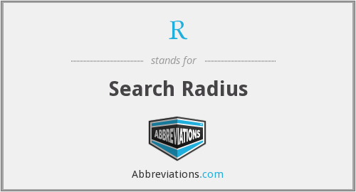 R - Search Radius
