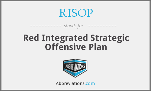 RISOP - Red Integrated Strategic Offensive Plan