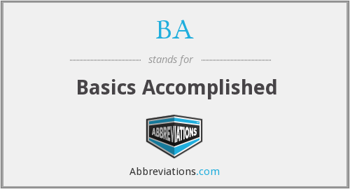 BA - Basics Accomplished