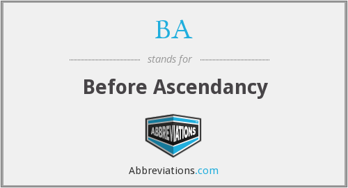 BA - Before Ascendancy