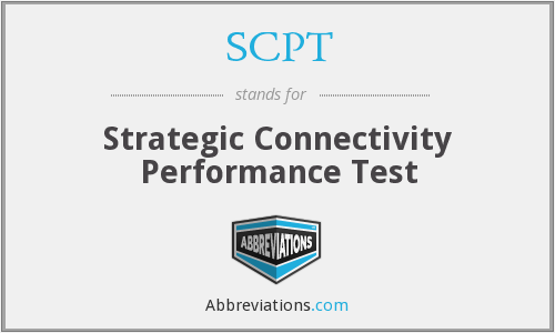 SCPT - Strategic Connectivity Performance Test
