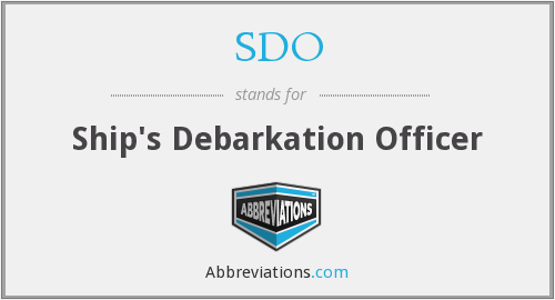 SDO - Ship's Debarkation Officer