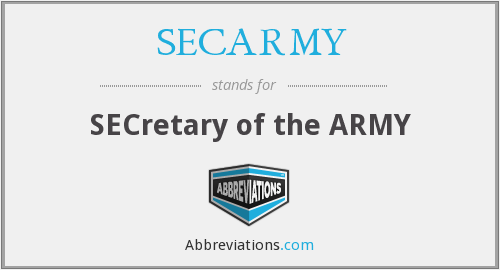 SECARMY - SECretary of the ARMY