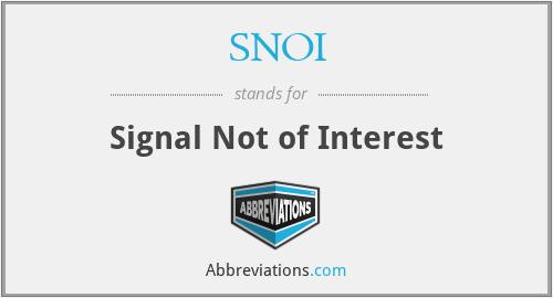 SNOI - Signal Not of Interest