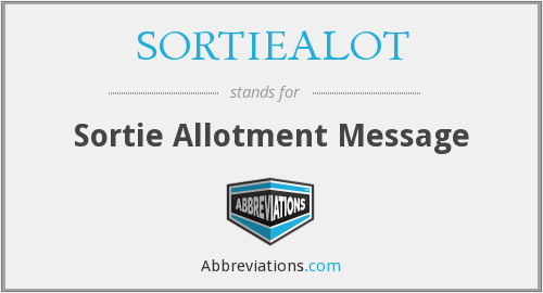 SORTIEALOT - Sortie Allotment Message