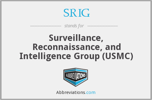 SRIG - Surveillance, Reconnaissance, and Intelligence Group (USMC)