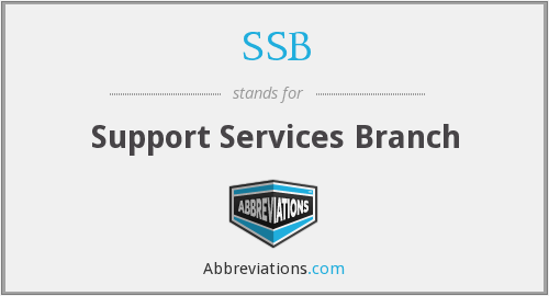SSB - Support Services Branch
