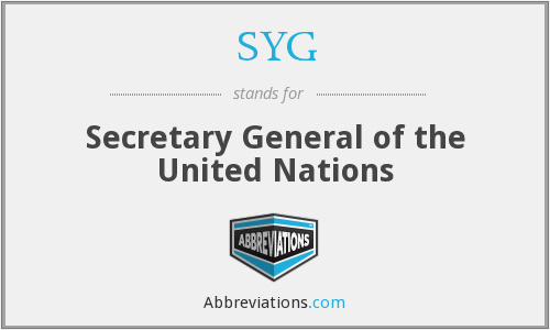 SYG - Secretary General of the United Nations