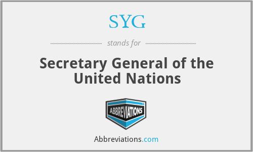 SYG - Secretary General (UN)