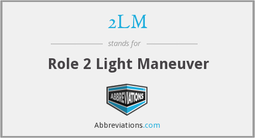 2LM - Role 2 Light Maneuver