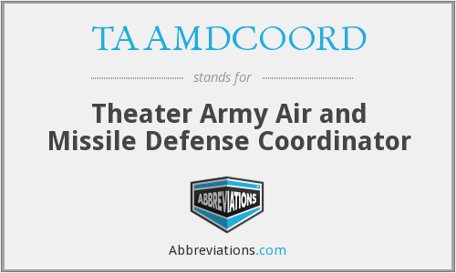 TAAMDCOORD - Theater Army Air and Missile Defense Coordinator