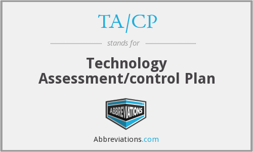 TA/CP - Technology Assessment/control Plan