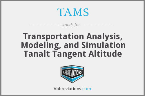 TAMS - Transportation Analysis, Modeling, and Simulation Tanalt Tangent Altitude