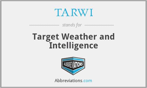 TARWI - Target Weather and Intelligence