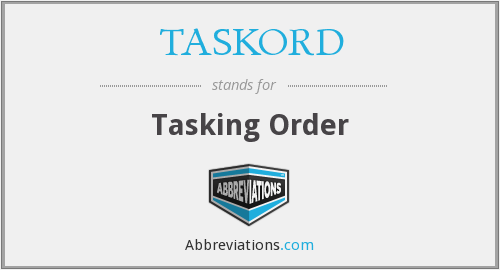 What does TASKORD stand for?