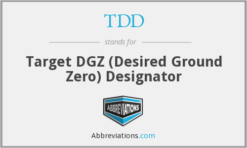 TDD - Target DGZ (Desired Ground Zero) Designator