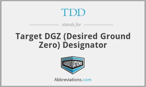 TDD - Target DGZ (Desired Ground Zero) Designator