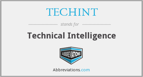 What does TECHINT stand for?