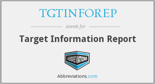 What does TGTINFOREP stand for?