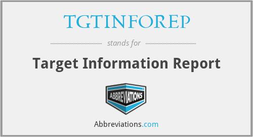 TGTINFOREP - Target Information Report