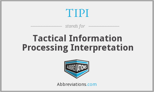 TIPI - Tactical Information Processing Interpretation