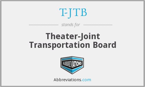 T-JTB - Theater-Joint Transportation Board