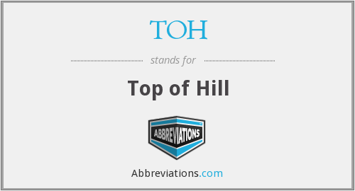 TOH - Top of Hill