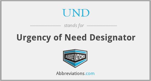 UND - Urgency of Need Designator
