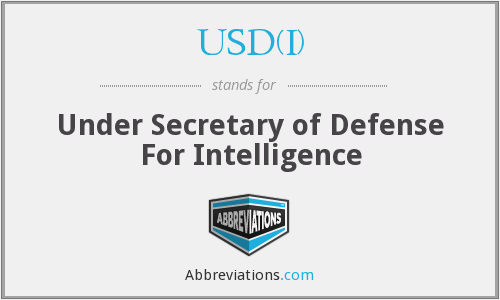 USD(I) - Under Secretary of Defense For Intelligence