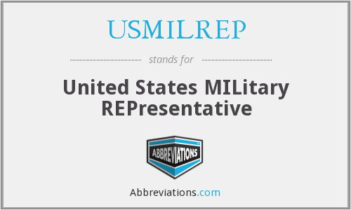What does USMILREP stand for?