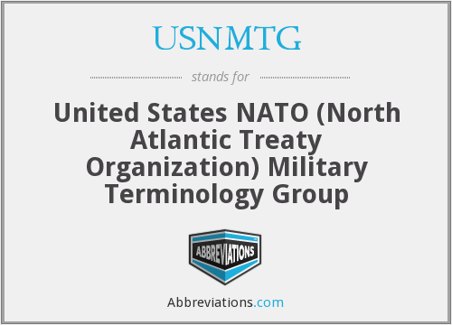 USNMTG - United States North Atlantic Treaty Organization (NATO) Military Terminology Group