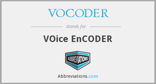 What does VOCODER stand for?