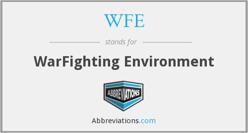 WFE - WarFighting Environment