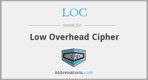 LOC - Low Overhead Cipher