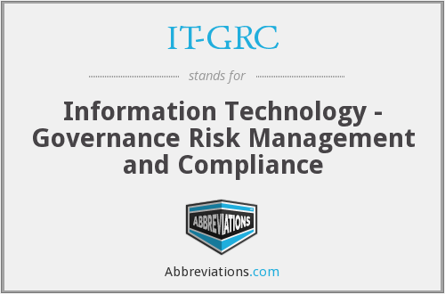 IT-GRC - Information Technology - Governance Risk Management and Compliance