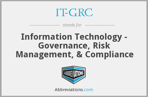 IT-GRC - Information Technology - Governance, Risk Management, & Compliance