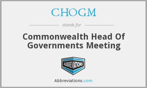 CHOGM - Commonwealth Head Of Governments Meeting